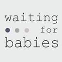 Waiting for Babies
